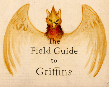The Field Guide to Griffins